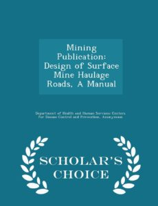 DEsign of Surface Mine Haulage Roads - A Manual